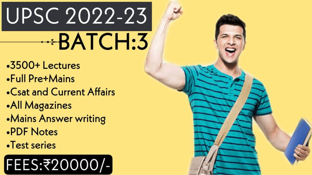 UPSC CSE/IAS 2022-23(Batch-3)